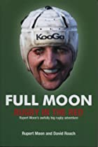 Full Moon: Rugby in the Red by Rupert Moon
