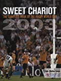 Robertson, Ian: sweet chariot the complete book of the rugby world cup