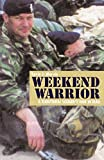 Mervin, Kevin J.: Weekend Warrior: A Territorial Soldier's War In Iraq