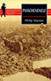Warner, Philip: Passchendaele: The Story behind the Tragic Victory of 1917