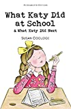 Coolidge, Susan: What Katy Did at School & What Katy Did Next