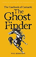 Carnacki the Ghost Finder by William Hope…