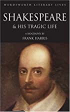 The Man Shakespeare and His Tragic Life…