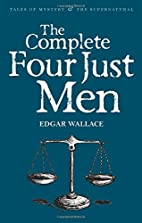 The Complete Four Just Men by Edgar Wallace