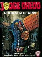 Judge Dredd: Goodnight Kiss by Garth Ennis