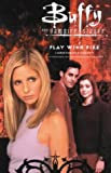 Christopher Golden: Play With Fire and other stories (Buffy the Vampire Slayer)