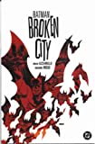 Azzarello, Brian: Batman: Broken City (Batman)