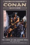 Thomas, Roy: The Chronicles of Conan, Vol. 6: The Curse of the Golden Skull and Other Stories (v. 6)