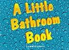 A Little Bathroom Book by Claire Richardson