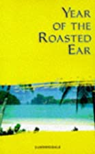 Year of the Roasted Ear by Donna Carrere