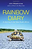 Malathronas, John: Rainbow Diary: A Journey in the New South Africa
