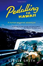 Pedaling to Hawaii: A Human-Powered Odyssey…