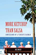 More Ketchup than Salsa: Confessions of a…