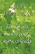 Everything That Happens to Me is Great by…