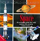 Space Explained (Your World Explained) by…