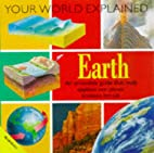 Earth Explained (Your World Explained) by…