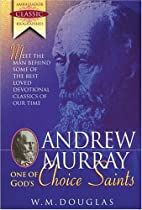 Andrew Murray and His Messsage. One of God's…