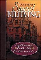 Sweet Believing by Jock Purves