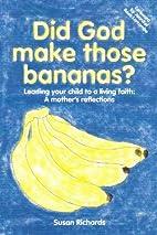 Did God Make Those Bananas? - Leading your…