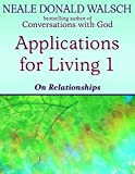 Walsch, Neale Donald: Applications for Living: On Relationships v. 1