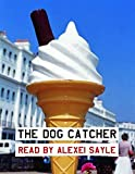 Sayle, Alexei: The Dog Catcher