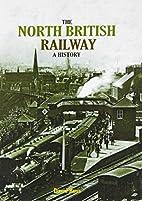 The North British Railway a History by David…