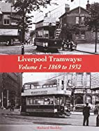 Liverpool Tramways: 1899 to 1932 Volume 1 by…