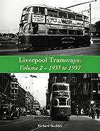 Liverpool Tramways: 1933 to 1957: Volume 2…
