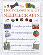 The Encyclopedia of Needlecrafts by Lucinda…