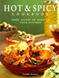 Fraser, Linda: Hot and Spicy Cookbook: Fiery Dishes to Spice Up Your Kitchen