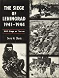 David M. Glantz: The Siege of Leningrad 1941-1944: 900 Days of Terror