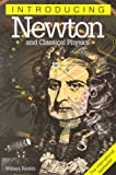 Rankin, William: Introducing Newton and Classical Physics