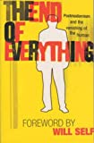 Appignanesi, Richard: The End of Everything: Postmodernism and the Vanishing of the Human