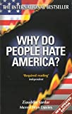 Sardar, Ziauddin: Why Do People Hate America?