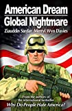 Ziauddin Sardar; Merryl Wyn Davies;: American Dream, Global Nightmare