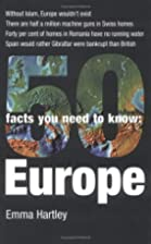 50 Facts You Need to Know: Europe by Emma…