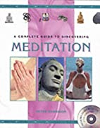 A Complete Guide to Discovering Meditation…
