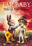Harris, Joel Chandler: Tar Baby: Tales of Brer Rabbit