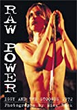 Rock, Mick: Raw Power: Iggy and the Stooges 1972