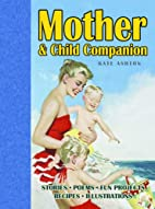 Mother and Child Companion by Kate Ashton