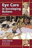 Schwab, Larry: Eye Care in Developing Nations