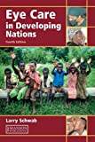 Schwab, Larry: Eye Care in Developing Nations (French Edition)