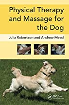 Physical Therapy and Massage for the Dog by…