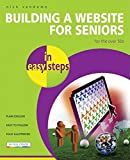 Vandome, Nick: Building a Website for Seniors in Easy Steps: For the over 50s