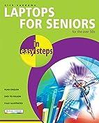 Laptops for Seniors in Easy Steps: For the…