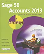Sage 50 Accounts 2013 In Easy Steps by…