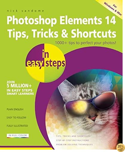 TPhotoshop Elements 14 Tips Tricks & Shortcuts in easy steps