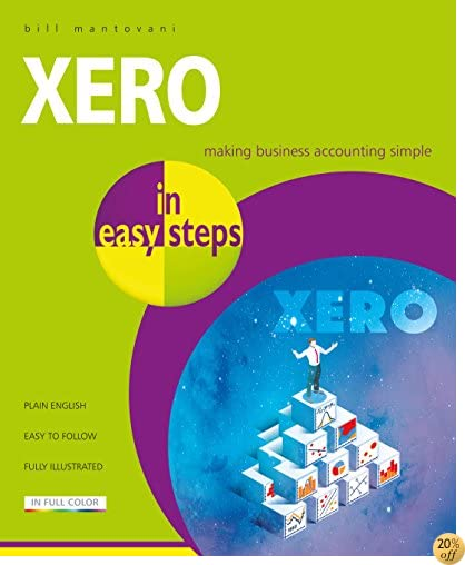 Xero in easy steps: Making business accounting simple