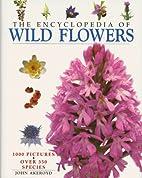 The Encyclopedia of Wild Flowers by John…