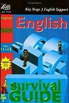 KS3 Survival Guide: English 11-12: English…